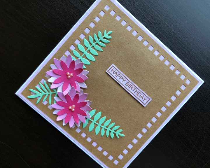 hand made birthday card with die cut flowers and leaves