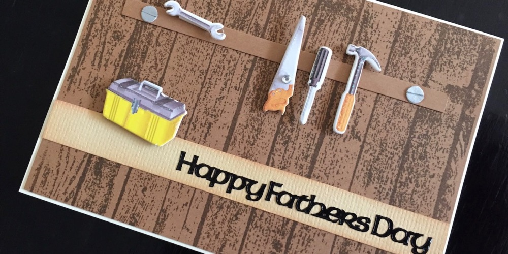 Hand made Fathers Day card with workshop tools embellishments
